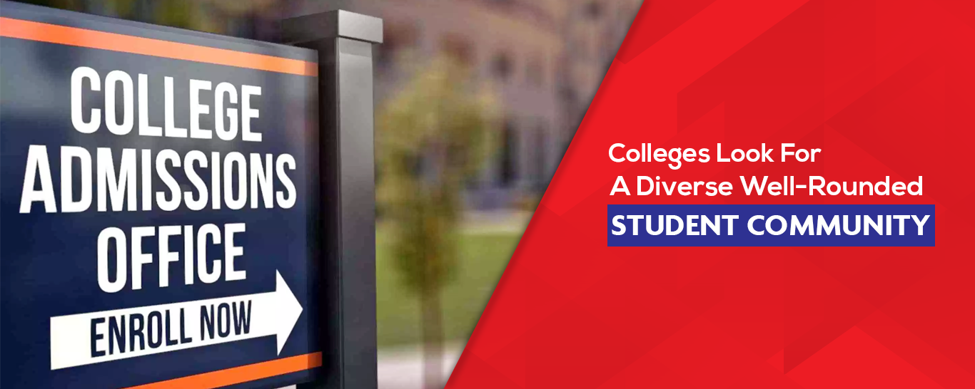 Colleges Look For A Diverse Well-Rounded Student Commun