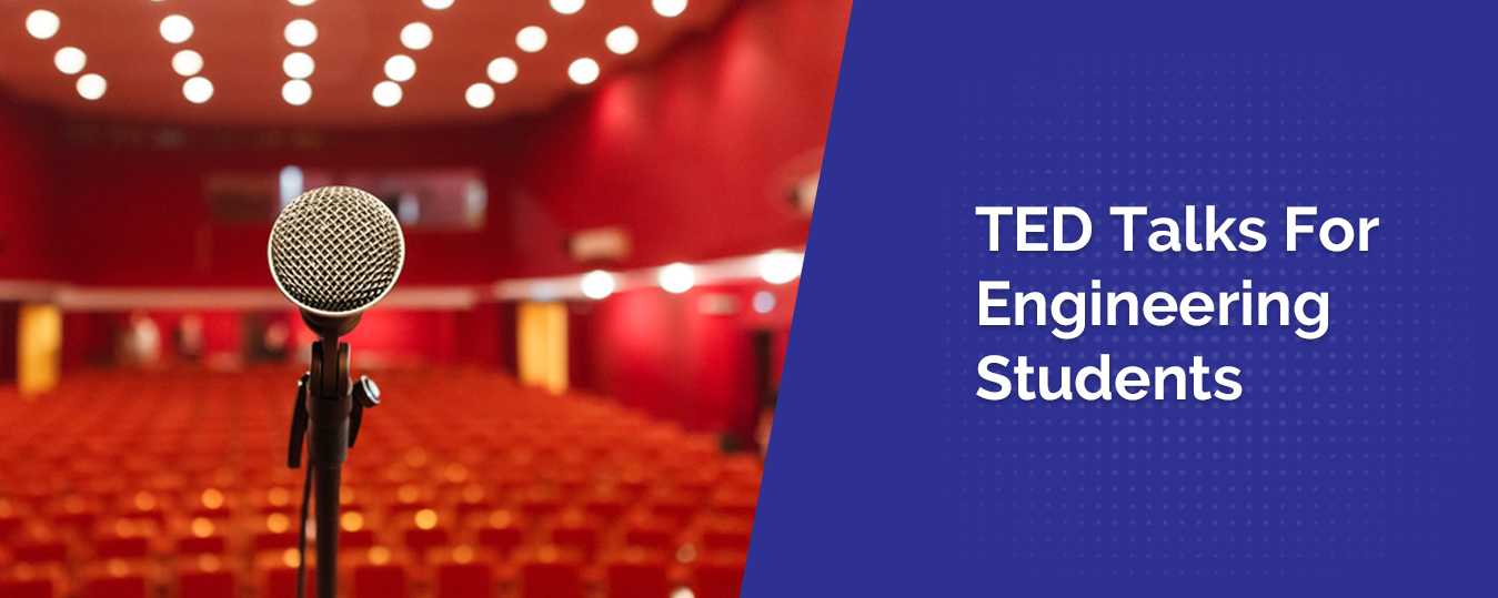 TED Talks For Engineering Students