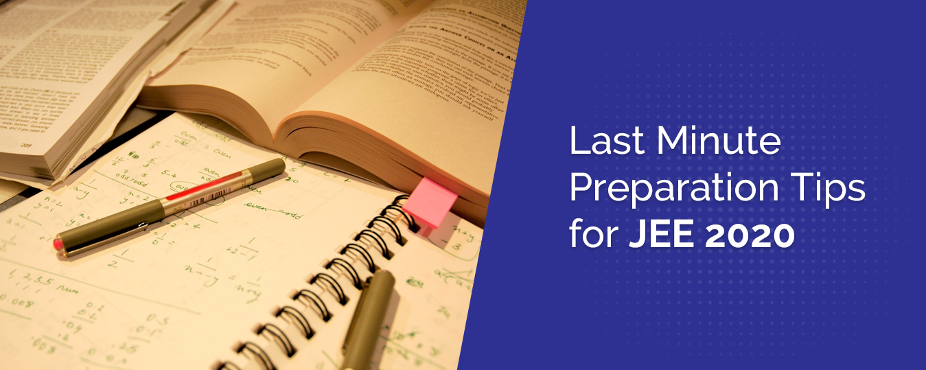 Last Minute Preparation Tips for JEE 2020